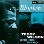 I got rhythm (teddy wilson)