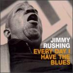 every day i have the blues (jimmy rushing)